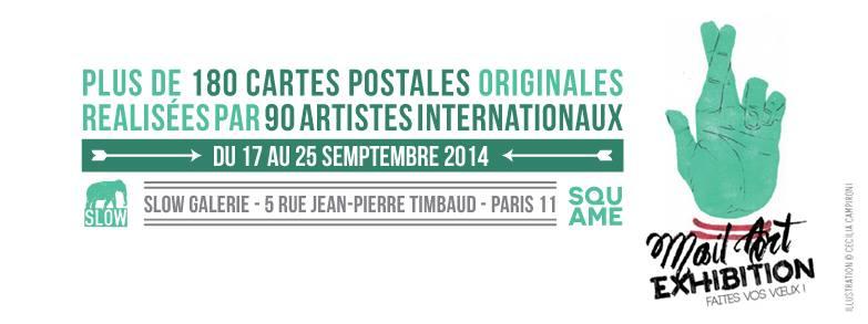MAIL ART exhibition::set 2014::SLOW GALERIE Paris