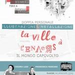 BI-PERSONALE d'illustrazione & installazione La Ville à l'envers @ FUSOLAB, Roma_18novembre2011_